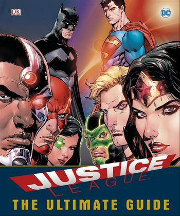 DC Comics: Justice League - The Ultimate Guide, Hardcover