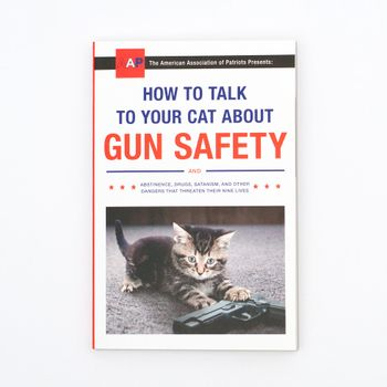 How to Talk to Your Cat About Gun Safety - Book